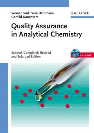 Quality Assurance in Analytical Chemistry: Applications in Environmental, Food and Materials Analysis, Biotechnology, and Medical Engineering, 2nd Edition (3527311149) cover image