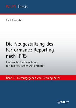 Die Neugestaltung des Performance Reporting nach IFRS: Empirische Untersuchung für den deutschen Aktienmarkt