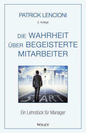 Die Wahrheit über begeisterte Mitarbeiter: Ein Lehrstück für Manager, 2. Auflage (3527804749) cover image
