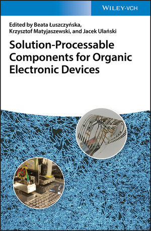 Nanostructured Materials for Organic Electronics: Solution-Processable Components for Organic Electronic Devices
