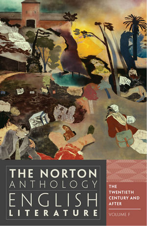 The Norton Anthology of English Literature, Volume F: The Twentieth Century and After, 9th Edition