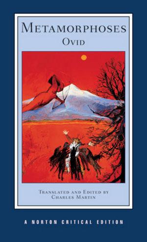 Metamorphoses, A Norton Critical Edition