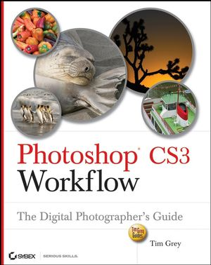 Photoshop CS3 Workflow: The Digital Photographer