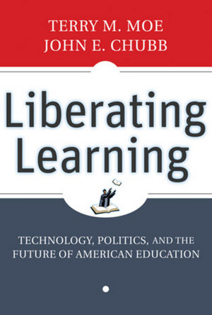 Liberating Learning: Technology, Politics, and the Future of American Education (047044214X) cover image