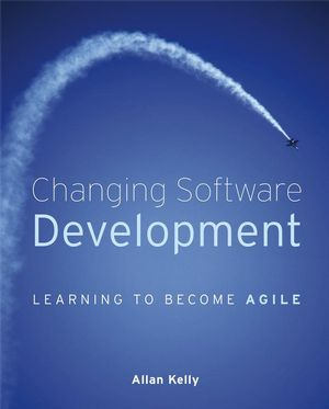 Changing Software Development: Learning to Become Agile (047051504X) cover image