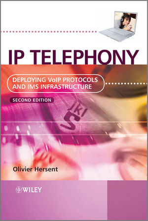 IP Telephony: Deploying VoIP Protocols and IMS Infrastructure, 2nd Edition (047066584X) cover image