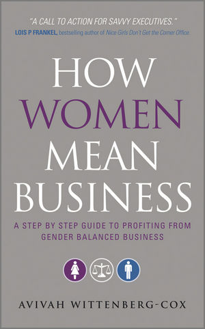 How Women Mean Business: A Step by Step Guide to Profiting from Gender Balanced Business (047068884X) cover image