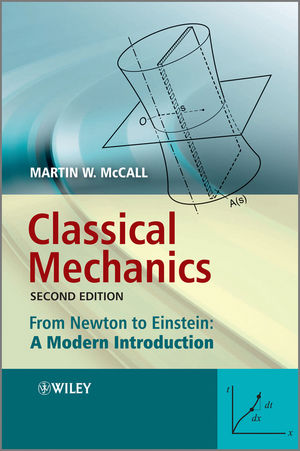 Classical Mechanics: From Newton to Einstein: A Modern Introduction, 2nd Edition (047071574X) cover image