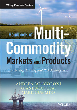 Handbook of Multi-Commodity Markets and Products: Structuring, Trading and Risk Management