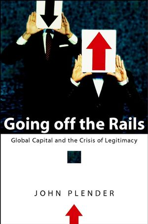 Going off the Rails: Global Capital and the Crisis of Legitimacy (047085314X) cover image