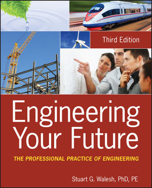 Engineering Your Future: The Professional Practice of Engineering, 3rd Edition (047090044X) cover image