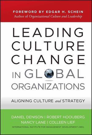 Leading Culture Change in Global Organizations: Aligning Culture and Strategy (047090884X) cover image
