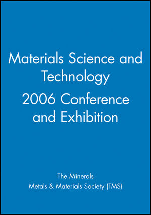 <span class='search-highlight'>Materials</span> <span class='search-highlight'>Science</span> and Technology 2006 Conference and Exhibition