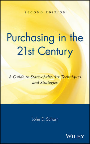 Purchasing in the 21st Century: A Guide to State-of-the-Art Techniques and Strategies, 2nd Edition