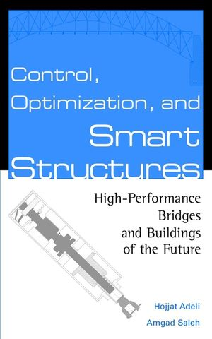 Control, Optimization, and Smart Structures: High-Performance Bridges and Buildings of the Future