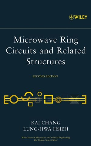 Microwave Ring Circuits and Related Structures, 2nd Edition