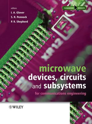 Microwave Devices, Circuits and Subsystems for Communications Engineering