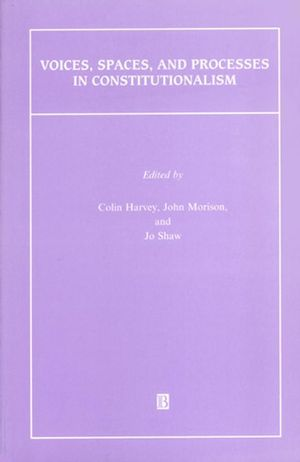 Voices, Spaces, and Processes in Constitutionalism