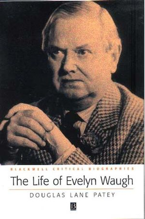 The Life of Evelyn Waugh: A Critical Biography (063123134X) cover image