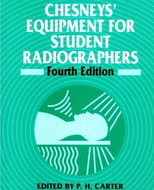 Chesneys' Equipment for Student Radiographers, 4th Edition