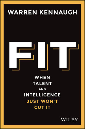 Fit: When Talent And Intelligence Just Won't Cut It