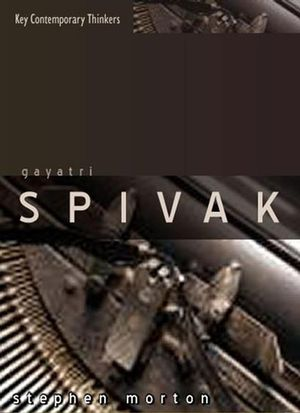 Gayatri Spivak: Ethics, Subalternity and the Critique of Postcolonial Reason (074563284X) cover image