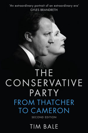 The Conservative Party: From Thatcher to Cameron, 2nd Edition