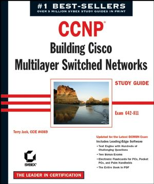 CCNP: Building Cisco MultiLayer Switched Networks Study Guide: Exam 642-811