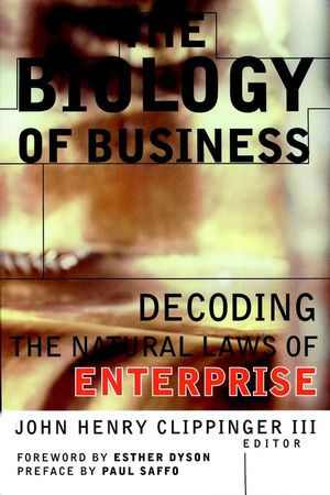 The Biology of Business: Decoding the Natural Laws of Enterprise