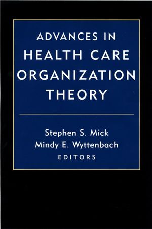 Advances in Health Care Organization Theory (078795764X) cover image