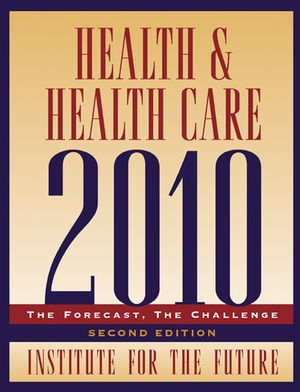 Health and Health Care 2010: The Forecast, The Challenge, 2nd Edition (078795974X) cover image