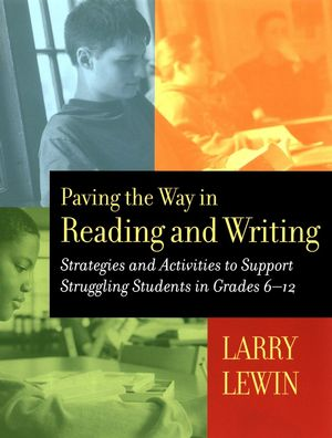 Paving the Way in Reading and Writing: Strategies and Activities to Support Struggling Students in Grades 6-12 (078796414X) cover image