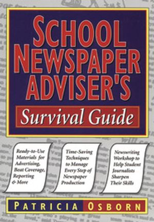 School Newspaper Adviser's Survival Guide