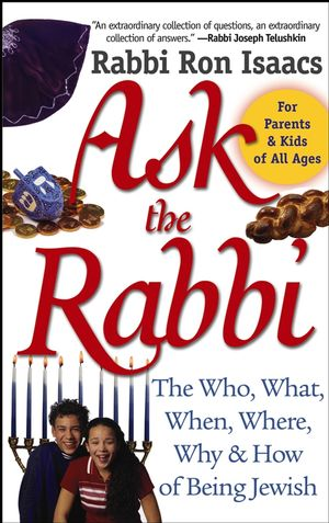 Ask the Rabbi: The Who, What, When, Where, Why, & How of Being Jewish (078796784X) cover image