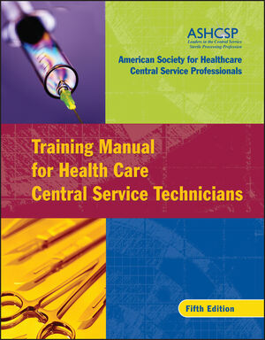 Training Manual for Health Care Central Service Technicians, 5th Edition (078798244X) cover image