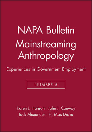NAPA Bulletin, Number 5, Mainstreaming Anthropology: Experiences in Government Employment (091316724X) cover image