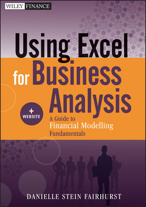 Using Excel for Business Analysis: A Guide to Financial Modelling Fundamentals, + Website (111813284X) cover image