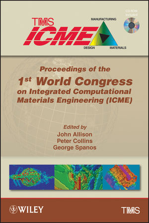 Proceedings of the 1st World Congress on Integrated Computational Materials Engineering (ICME) (111814774X) cover image