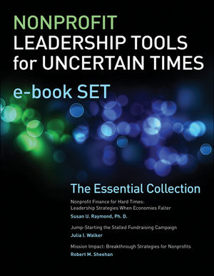 Nonprofit Leadership Tools for Uncertain Times e-book Set: The Essential Collection