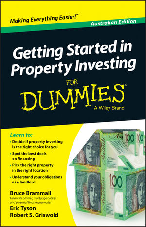 Getting Started in Property Investment For Dummies - Australia, Australian Edition