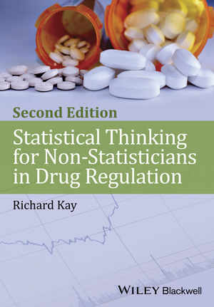 Statistical Thinking for Non-Statisticians in Drug Regulation, 2nd Edition (111847094X) cover image