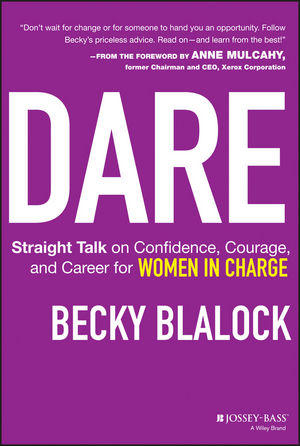 Dare: Straight Talk on Confidence, Courage, and Career for Women in Charge (111856264X) cover image