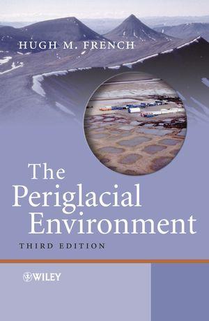 The Periglacial Environment, 3rd Edition