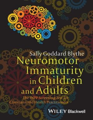 Neuromotor Immaturity in Children and Adults: The INPP Screening Test for Clinicians and Health Practitioners (111873694X) cover image