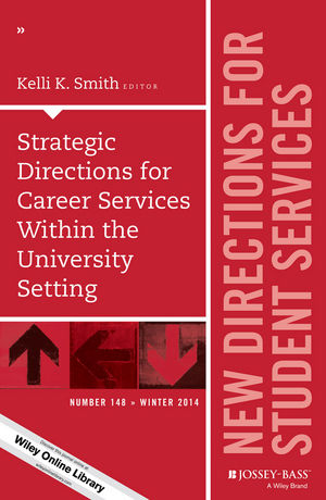 Strategic Directions for Career Services Within the University Setting: New Directions for Student Services, Number 148