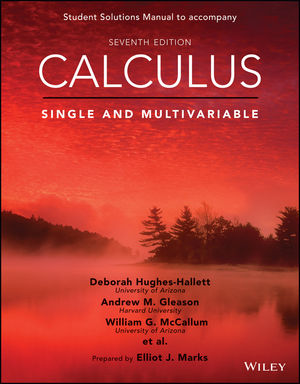 Calculus: Single and Multivariable, 7e Student Solutions Manual
