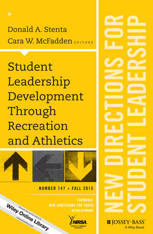 Student Leadership Development Through Recreation and Athletics: New Directions for Student Leadership, Number 147