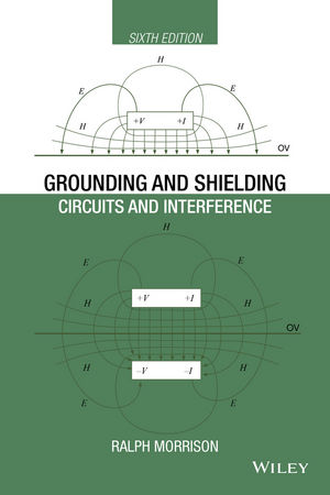 Grounding and Shielding: Circuits and Interference, 6th