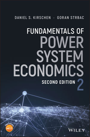 Fundamentals of Power System Economics, 2nd Edition