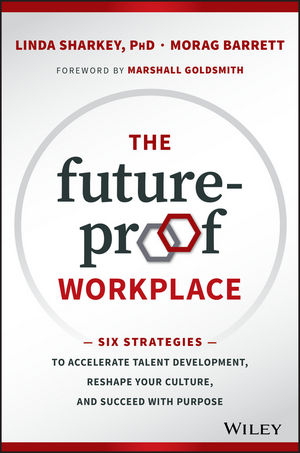 The Future-Proof Workplace: Six Strategies to Accelerate Talent Development, Reshape Your Culture, and Succeed with Purpose (111928774X) cover image